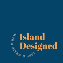 Island Designed - 5 - Surroundings and belonging