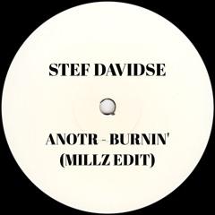 STEF DAVIDSE & ANOTR - BURNIN' (MILLZ EDIT) - FREE D/L