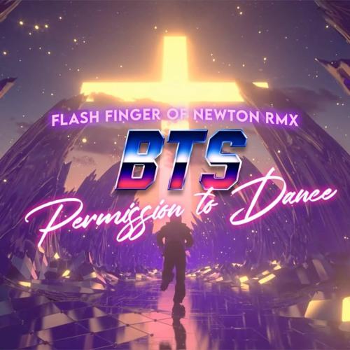 BTS - Permission to Dance (Flash Finger Of Newton Slap House Remix)