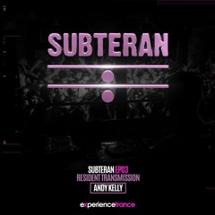 Andy Kelly - Subteran Ep 03 (Vocal Trance Special)