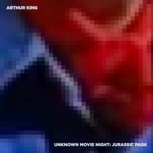 Arthur King - Unknown Movie Night (Jurassic Park)