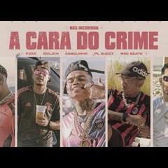 A Cara Do Crime  NÓS INCOMODA - MC Poze Do Rodo   Bielzin   PL Quest   MC Cabelinho (prod. Neobeats)