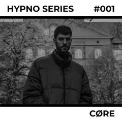 Hypno Series 001: CØRE