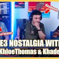 E3 Nostalgia W/ @Khleo Thomas & Khadeem!