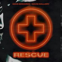 Dave Edwards + Davis Mallory - Rescue