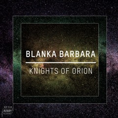Blanka Barbara - Knights of Orion (Original Mix)