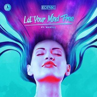Ecstatic & MERYLL - Let Your Mind Free