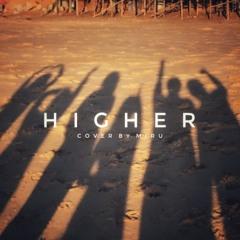 Clean Bandit - Higher ft. Iann Dior [Miru Cover]