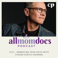 #171 - Embracing Your Voice with Steven Curtis Chapman