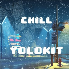 Chill - YOLOKIT