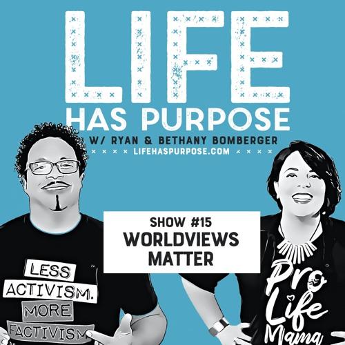 SHOW 15 - Worldviews Matter