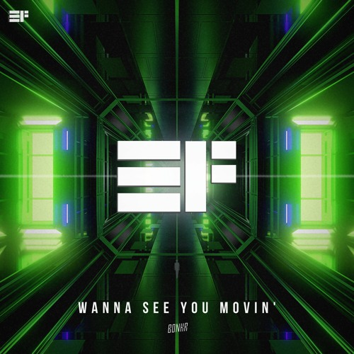 Bonkr - Wanna See You Movin' Image