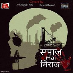 Samaj Hai Miraj Rap song ARSHAL SPIT MAN FT ROHAN RAKKLE