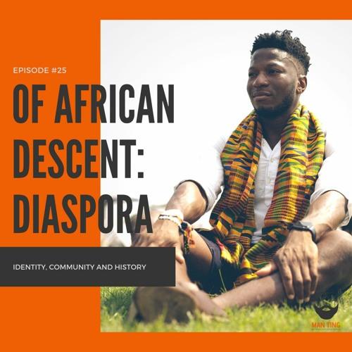 25. Of African Descent: Diaspora