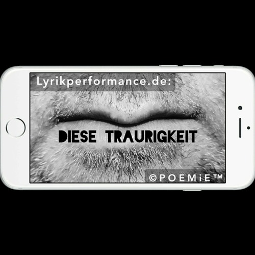 """32.MPC: """"DIESE TRAURIGKEIT"""" (Mobile Poetry Clip)"""
