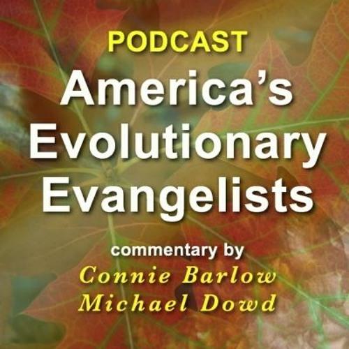 America's Evolutionary Evangelists podcast (2009-2016)