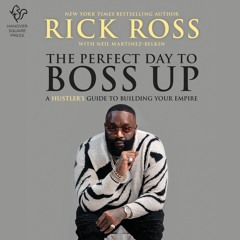 THE PERFECT DAY TO BOSS UP by Rick Ross
