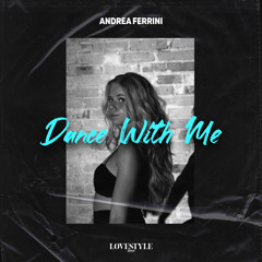 Andrea Ferrini - Dance With Me | ★OUT NOW★