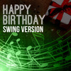 Happy Birthday To You (Swing Version)
