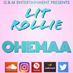 Lit Rollie - Ohemaa (Prod. TORYONTHEBEAT)