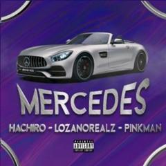 Mercedes (ft. Lozanorealz, PinkMan, Hachiro)