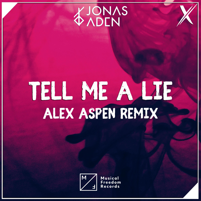 Download Jonas Aden Tell Me A Lie Alex Aspen Remix By Alex Aspen Mp3 Soundcloud To Mp3 Converter