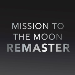 Mission To The Moon Remaster