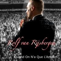 Rolf Van Rijsbergen - Quand On N'a Que L'Amour