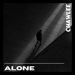 Alone @chawlee