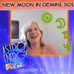 New Moon & Solar Eclipse AstroEnergyAstrology Show Podcast - June 9 2021