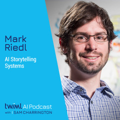AI Storytelling Systems with Mark Riedl - #478