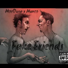 MoeDusa x Marco - Fake Friends