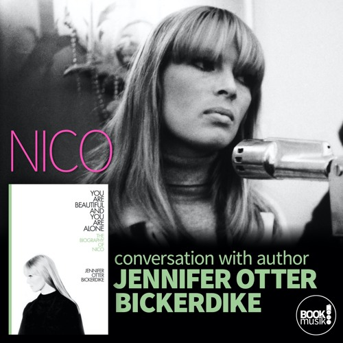Book Musik 053-YOU ARE BEAUTIFUL AND YOU ARE ALONE-THE BIOGRAPHY OF NICO w/Jennifer Otter Bickerdike