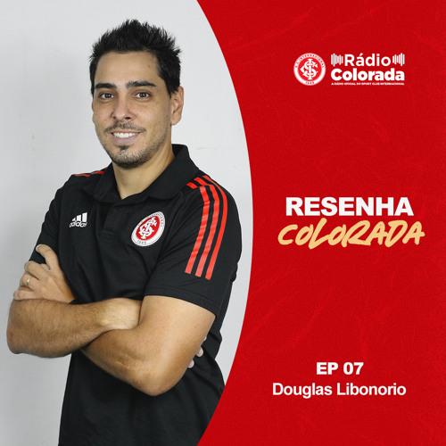 Resenha Colorada #07 | Douglas Libonorio