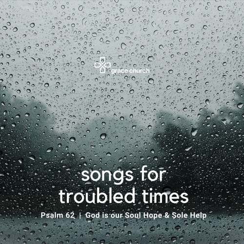 God is Our Soul Hope & Sole Help | Psalm 62 | 22/03/20