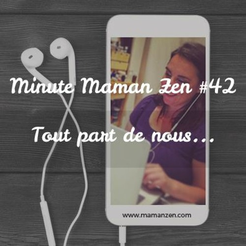 Minute Maman Zen #42 - Comment Apprendre À Mon Enfant À Gérer Ses Émotions