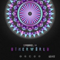 Gabriel M - Otherworld (15.12.2020)