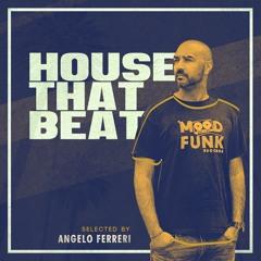 Angelo Ferreri - HOUSE THAT BEAT // MFR270