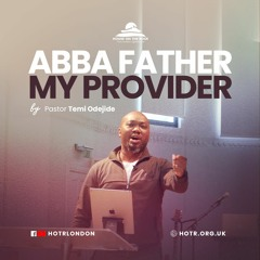 Abba Father My Provider - Pastor Temi Odejide - Sunday 02 May 2021