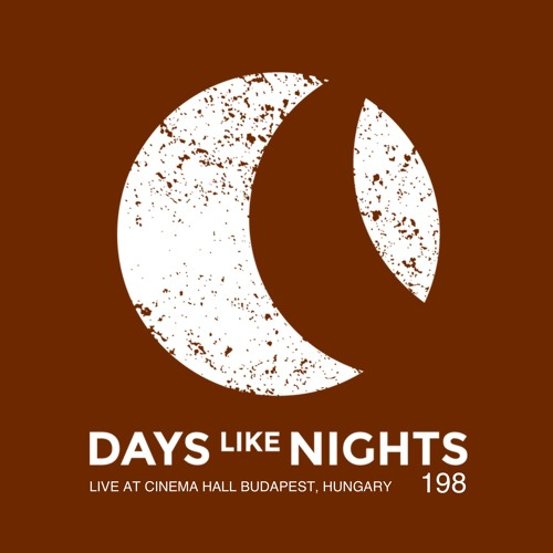 DAYS like NIGHTS 198 - Live at Cinema Hall, Budapest, Hungary thumbnail