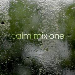 Calm Mix One