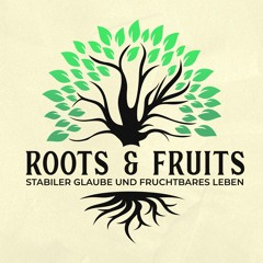 Roots & Fruits - Gottes Geheimnis