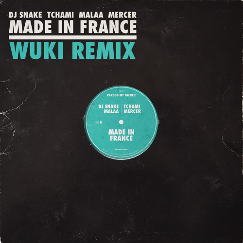 Made In France (with Tchami & Malaa, feat. Mercer) (WUKI Remix)