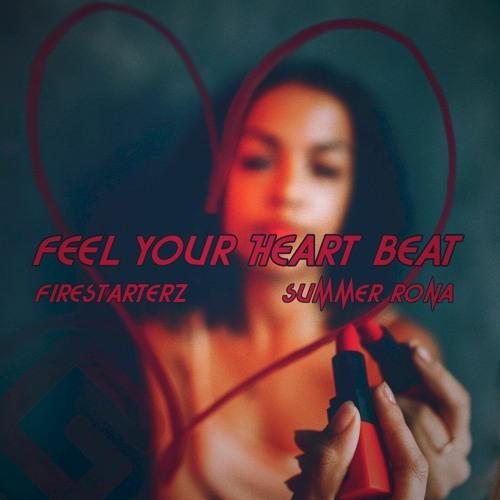Firestarterz - Feel Your Heart Beat (Ft Summer Rona)