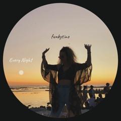 Funkytino - Every Night [FLIP FINESSE RECORDS]