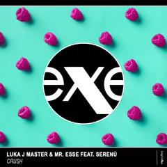 Luka J Master, Mr. Esse - Crush (feat. Serenu')