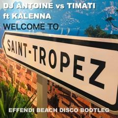 Dj Antoine, Timati, Kalenna: Welcome to St. Tropez (Effendi beach disco bootleg)