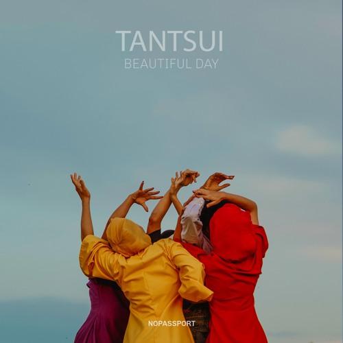 TANTSUI - Beautiful Day (Original Mix)
