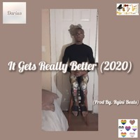 It Gets Really Better (Prod By. Ryini Beats)(2020)