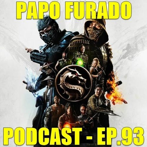 Papo Furado Podcast #93 - Mortal Kombat